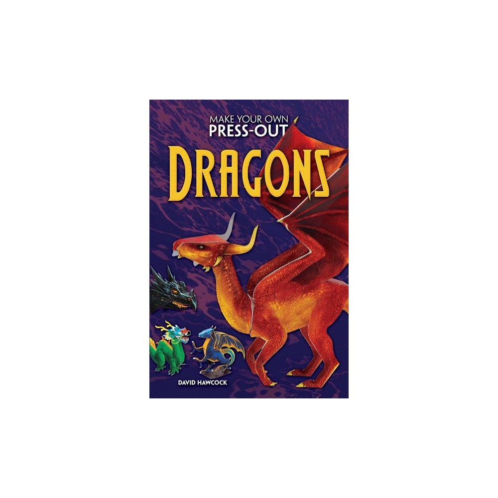 Make Your Own Press-out Dragons - by David Hawcock (Paperback)
