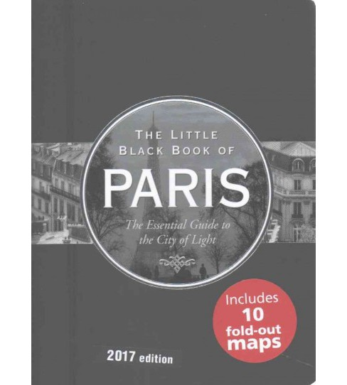 Little Black Book of Paris 2017 : The Essential Guide to the City of Light (Paperback) (Vesna Neskow) - image 1 of 1