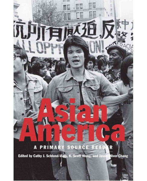 Asian America : A Primary Source Reader (Paperback) - image 1 of 1