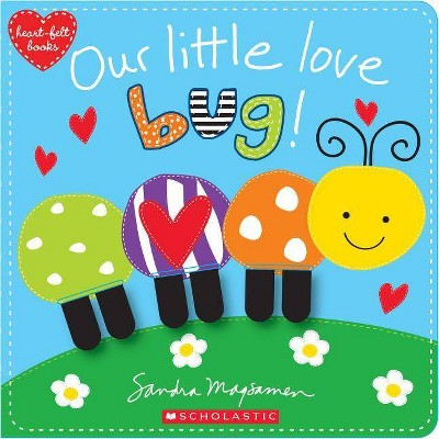 Our Little Love Bug! - (Heart-felt Books)by Sandra Magsamen (Hardcover)