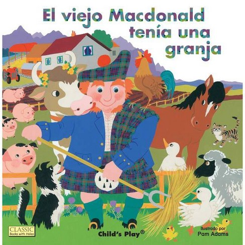 El Viejo MacDonald Tenia una Granja - (Classic Books with Holes) by  Child's Play (Board Book) - image 1 of 1