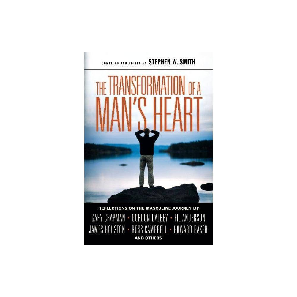 The Transformation Of A Man S Heart By Stephen W