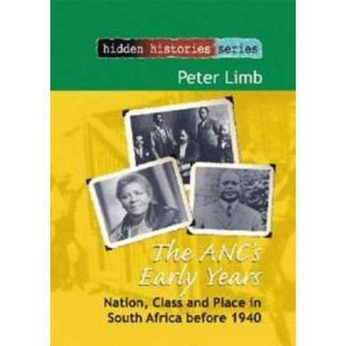 The Anc's Early Years - (Hidden Histories) by  Peter Limb (Paperback) - image 1 of 1