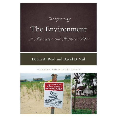 Interpreting the Environment at Museums and Historic Sites - (Interpreting History) (Hardcover) - image 1 of 1