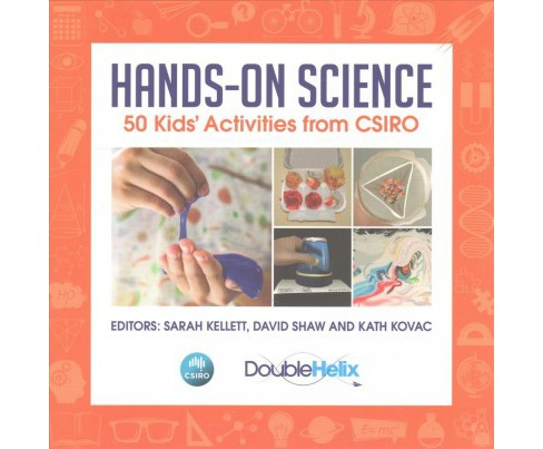 Hands-On Science : 50 Kids' Activities from CSIRO (Paperback) - image 1 of 1