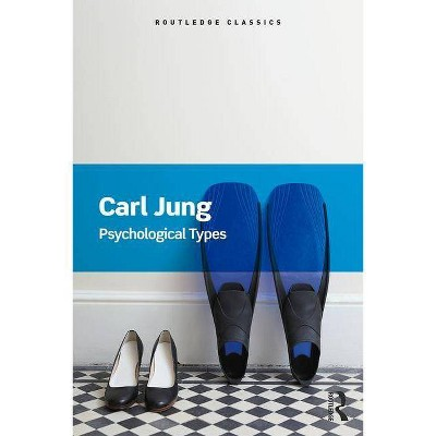 Psychological Types - (Routledge Classics) by  Carl Jung (Paperback)