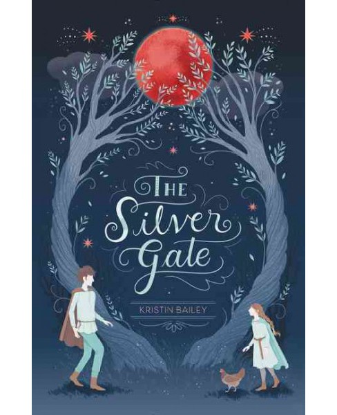 Silver Gate (Hardcover) (Kristin Bailey) - image 1 of 1