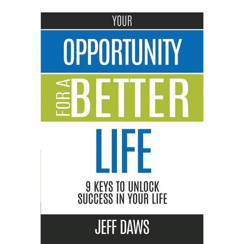 Your Opportunity for a Better Life - by  Jeff Daws (Paperback) - image 1 of 1