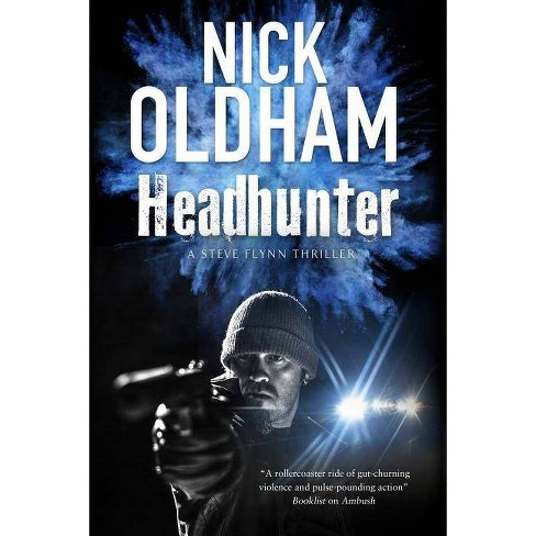 Headhunter - (Steve Flynn Thriller) by  Nick Oldham (Hardcover) - image 1 of 1