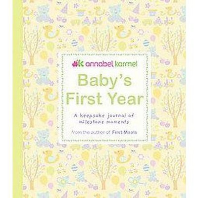 Baby's First Year : A Keepsake Journal of Milestone Moments (Hardcover)(Annabel Karmel)