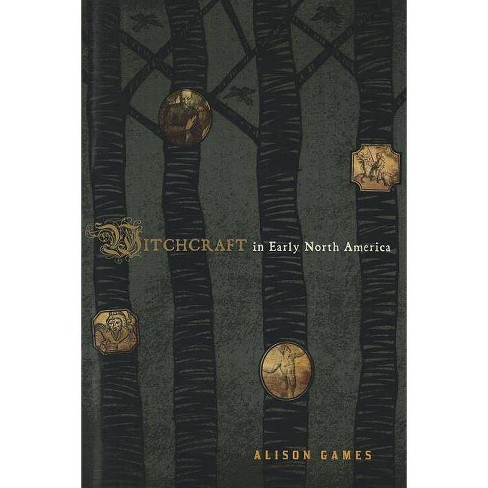 Witchcraft in Early North America - (American Controversies) by  Alison Games (Paperback) - image 1 of 1