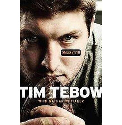 Through My Eyes by Tim Tebow (Hardcover) by Tim Tebow - image 1 of 1
