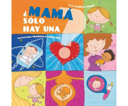 ¿Mamá solo hay una?/ Is There Only One Mom? (Hardcover) (Isabella Paglia) - image 1 of 1