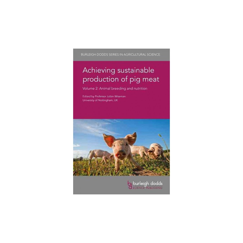 Achieving Sustainable Production of Pig Meat : Animal Breeding and Nutrition (Vol 2) (Hardcover)