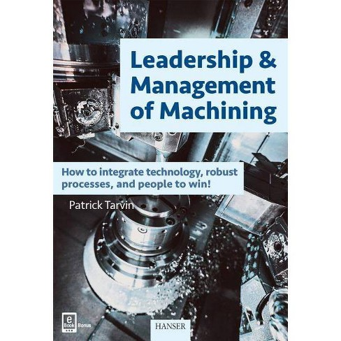 Leadership & Management of Machining - by  Patrick Tarvin (Hardcover) - image 1 of 1