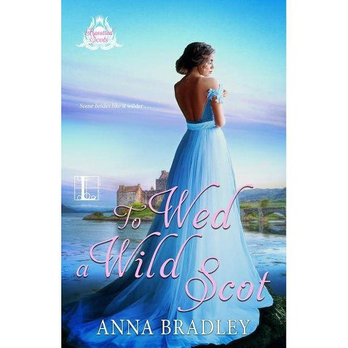 To Wed a Wild Scot - (Besotted Scots) by  Anna Bradley (Paperback) - image 1 of 1