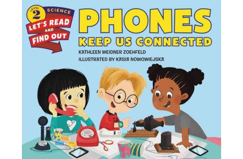 Phones Keep Us Connected (Paperback) (Kathleen Weidner Zoehfeld) - image 1 of 1