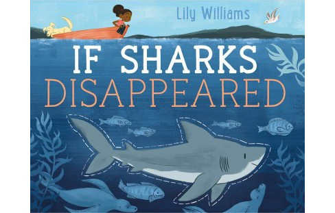 If Sharks Disappeared -  by Lily Williams (School And Library) - image 1 of 1