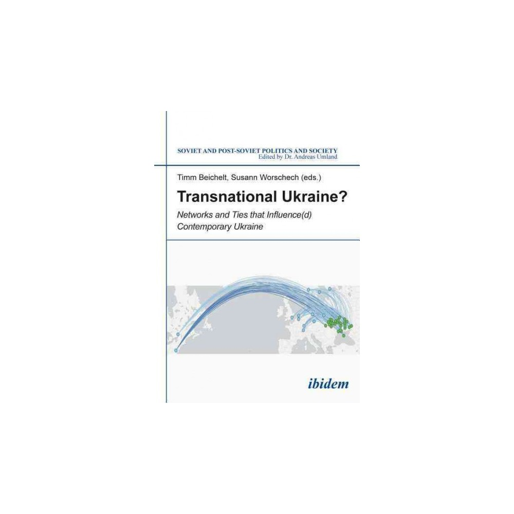 Transnational Ukraine? : Networks and Ties That Influenced Contemporary Ukraine (Paperback)