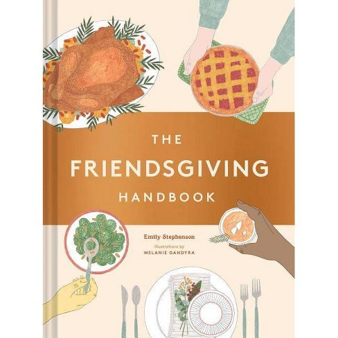 The Friendsgiving Handbook - by  Emily Stephenson (Hardcover) - image 1 of 1