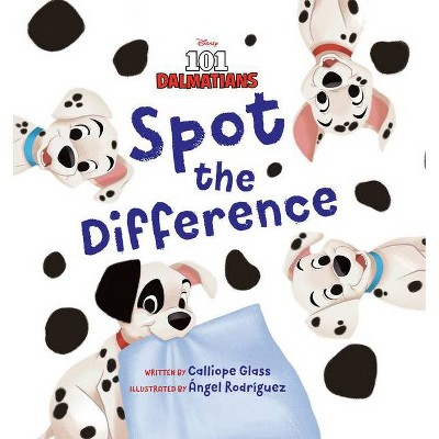 101 Dalmatians: Spot the Difference - by  Calliope Glass (Hardcover)