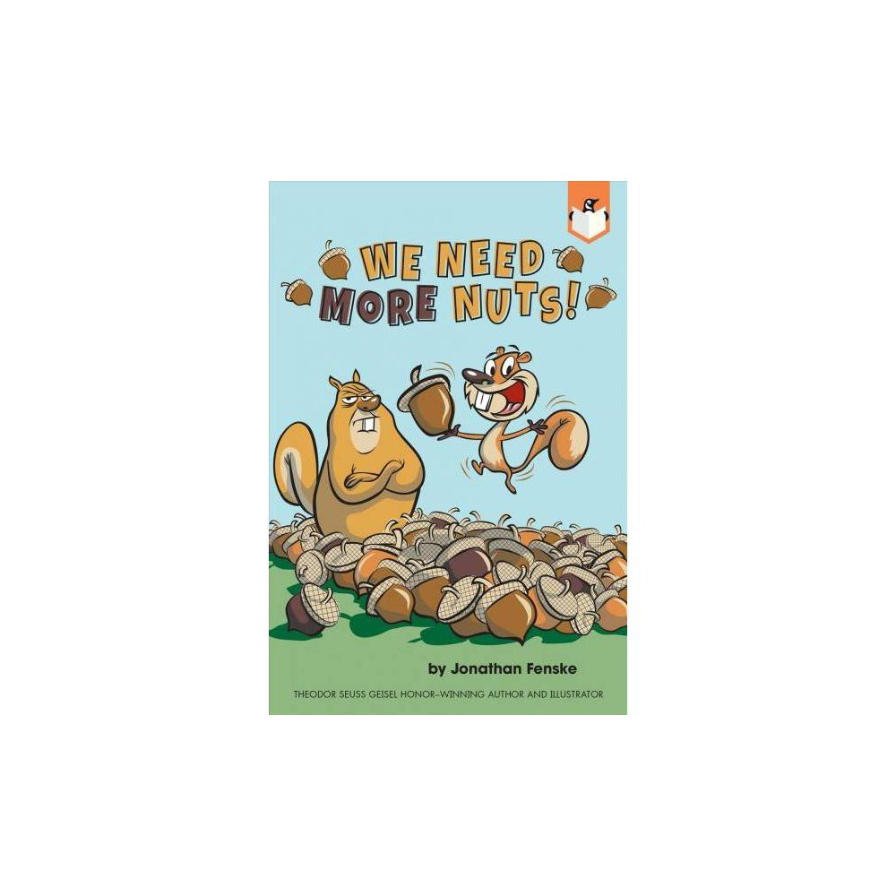 We Need More Nuts By Jonathan Fenske Paperback