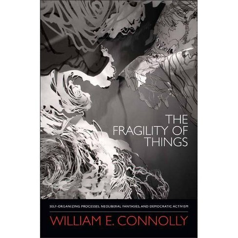 The Fragility of Things - by  William E Connolly (Paperback) - image 1 of 1