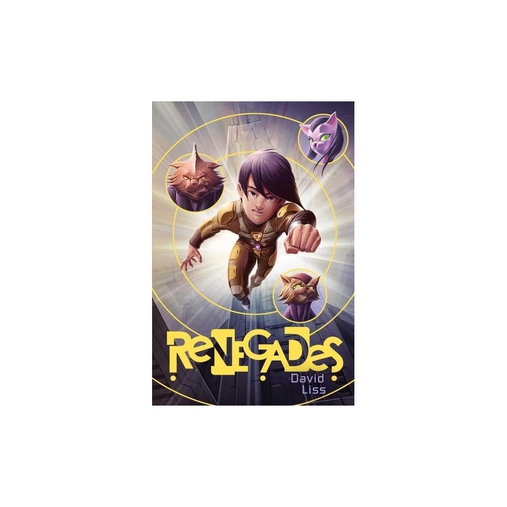 Renegades - (Randoms) by David Liss (Hardcover)