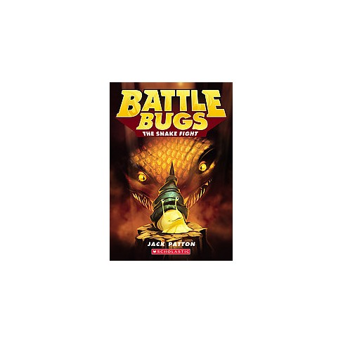The Snake Fight - (Battle Bugs) by  Jack Patton (Paperback) - image 1 of 1