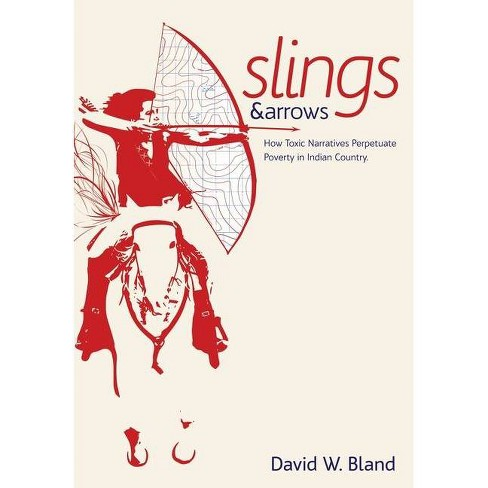Slings & Arrows - by  David W Bland (Hardcover) - image 1 of 1