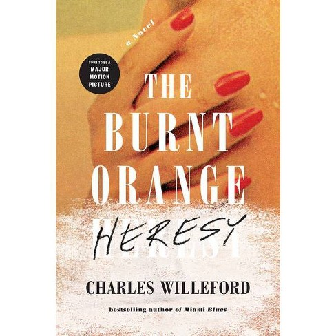 The Burnt Orange Heresy - by  Charles Willeford (Paperback) - image 1 of 1
