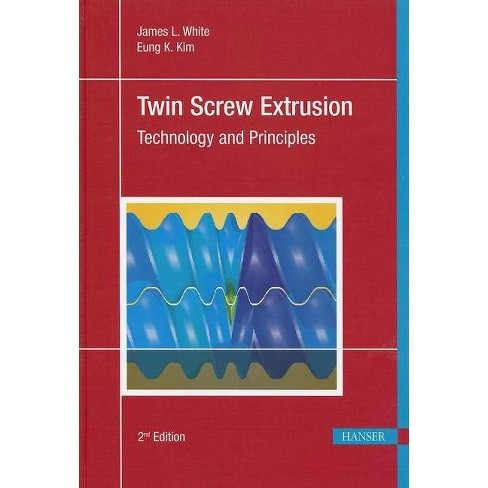 Twin Screw Extrusion 2e - 2 Edition by  James L White (Hardcover) - image 1 of 1