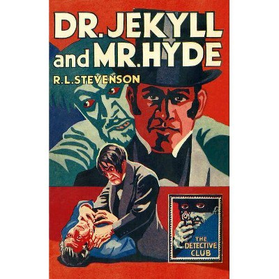 Dr Jekyll and MR Hyde (Detective Club Crime Classics) - by  R L Stevenson (Hardcover)