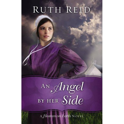 An Angel by Her Side - (Heaven on Earth Novel) by  Ruth Reid (Paperback) - image 1 of 1