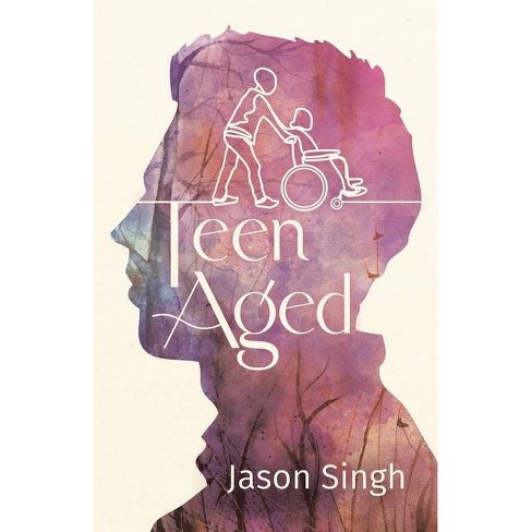 Teen Aged - by  Jason Singh (Paperback) - image 1 of 1