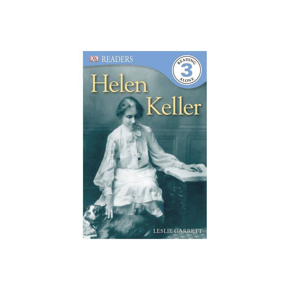 DK Readers L3: Helen Keller - (DK Readers: Level 3) by Leslie Garrett (Paperback)