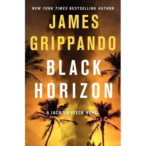 Black Horizon - (Jack Swyteck) by  James Grippando (Hardcover) - image 1 of 1