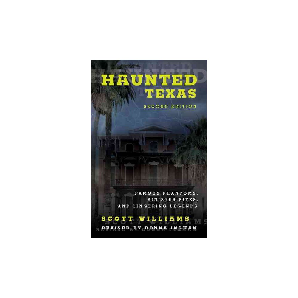 Haunted Texas : Famous Phantoms, Sinister Sites, and Lingering Legends (Paperback) (Scott Williams &
