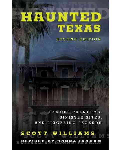 Haunted Texas : Famous Phantoms, Sinister Sites, and Lingering Legends (Paperback) (Scott Williams & - image 1 of 1