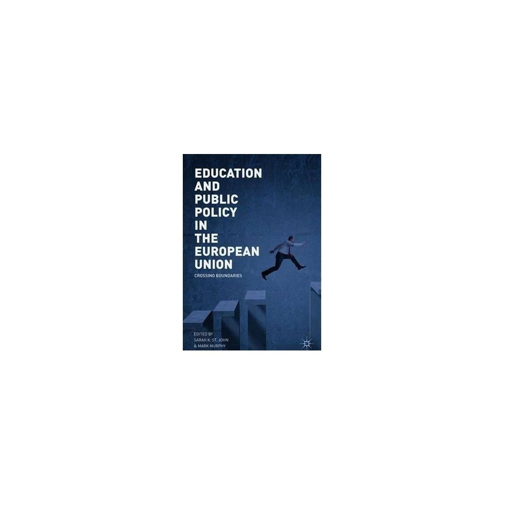 Education and Public Policy in the European Union : Crossing Boundaries - (Hardcover)