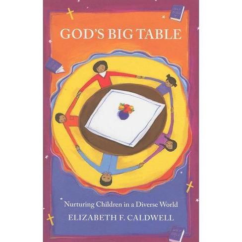 God's Big Table - by  Elizabeth F Caldwell (Paperback) - image 1 of 1