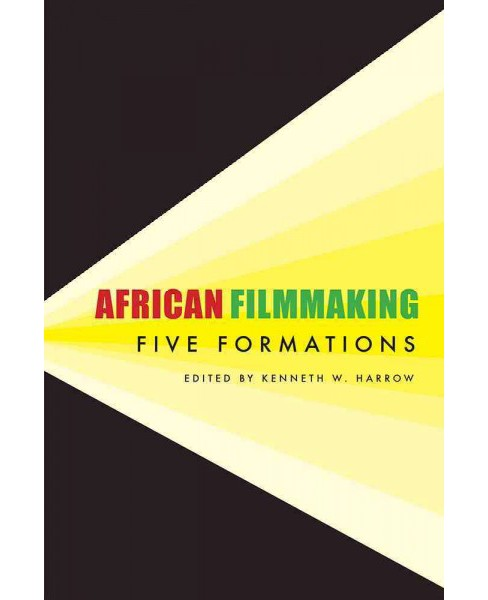 African Filmmaking : Five Formations (Paperback) - image 1 of 1