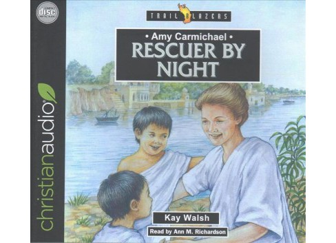 Amy Carmichael : Rescuer by Night (Unabridged) (CD/Spoken Word) (Kay Walsh) - image 1 of 1