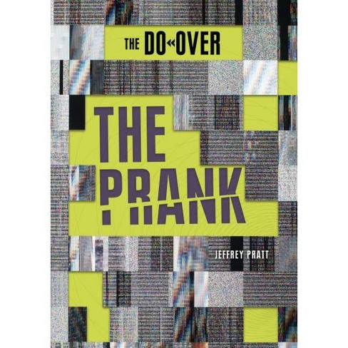 The Prank - (Do-Over) by  Jeffrey Pratt (Hardcover) - image 1 of 1