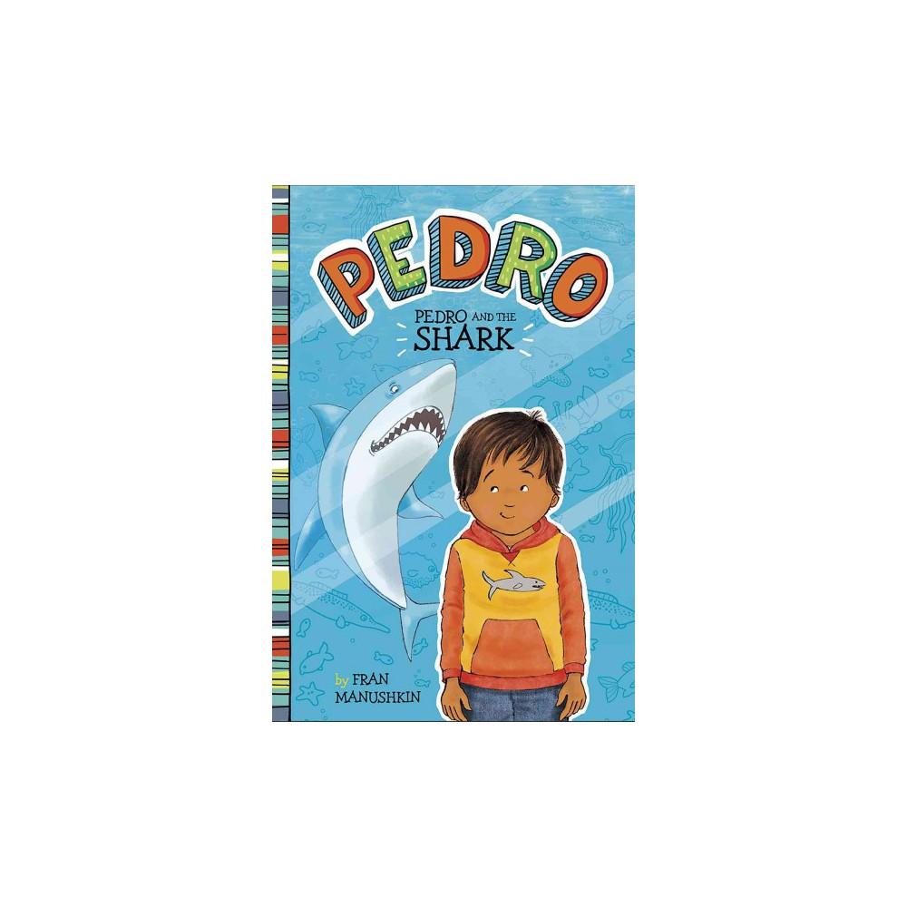 Pedro and the Shark (Paperback) (Fran Manushkin)