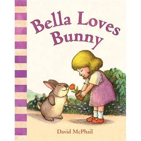Bella Loves Bunny - (David McPhail's Love) by  David McPhail (Board_book) - image 1 of 1