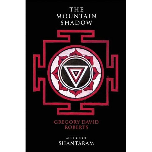 The Mountain Shadow - by  Gregory David Roberts (Hardcover) - image 1 of 1