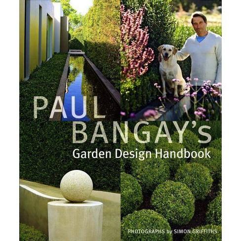 Paul Bangay S Garden Design Handbook Hardcover Target