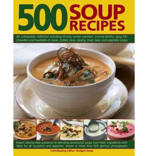500 Soup Recipes : An unbeatable collection including chunky winter warmers, oriental broths, spicy fish - image 1 of 1