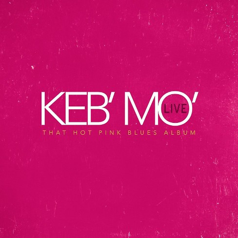 Keb' mo' - Live:That hot pink blues album (CD) - image 1 of 1
